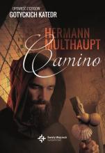 Camino. Opowieść z czasów gotyckich katedr - Opowieść z czasów gotyckich katedr, Hermann Multhaupt