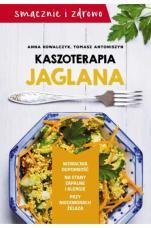 Kaszoterapia jaglana - , Anna Kowalczyk, Tomasz Antoniszyn