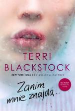Zanim mnie znajdą... - , Terri Blackstock
