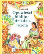 Opowieści biblijne dziadzia Józefa 1 - , Lidia Miś