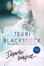 Dopóki biegnę... - , Terri Blackstock