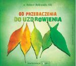 Od przebaczenia do uzdrowienia CD - , Robert DeGrandis SSJ