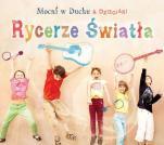 Rycerze Światła CD - , Mocni w Duchu & Dzieciaki