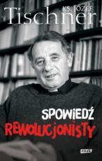 Spowiedź rewolucjonisty - , ks. Józef Tischner