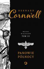 Panowie Północy Wojny wikingów t.3 - Wojny Wikingów. Tom III, Bernard Cornwell