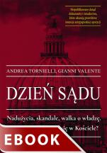 Dzień sądu - Nadużycia, skandale, walka o władzę. Co naprawdę dzieje się w Kościele?, Gianni Valente, Andrea Tornielli
