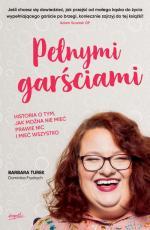 Pełnymi garściami - Historia o tym, jak można nie mieć prawie nic i mieć wszystko, Barbara Turek, Dominika Frydrych