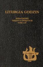 Liturgia Godzin - Dodatkowe teksty o świętych Tom I-IV - Codzienna modlitwa Ludu Bożego,