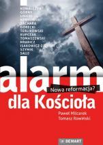 Alarm dla kościoła nowa reformacja - Nowa reformacja?, Paweł Milcarek, Tomasz Rowiński