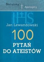 100 pytań do ateistów - , Jan Lewandowski