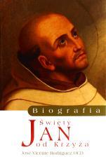 Święty Jan od Krzyża. Biografia - , José Vicente Rodríguez OCD