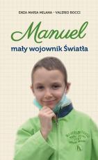 Manuel. Mały wojownik Światła - Mały wojownik Światła, Enza Maria Milana, Valerio Bocci