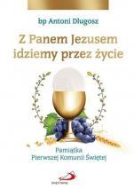 Z Panem Jezusem idziemy przez życie - Pamiątka Pierwszej Komunii Świętej, bp Antoni Długosz