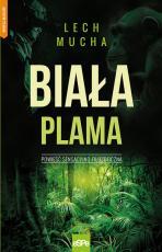 Biała plama - Powieść sensacyjno - filozoficzna, Lech Mucha