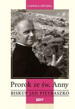 Prorok ze św. Anny - Biskup Jan Pietraszko, Ludmiła Grygiel