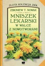 Mniszek lekarski w walce z nowotworami - , Zbigniew T. Nowak