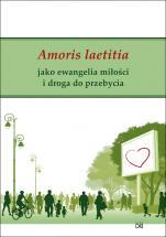 Amoris laetitia jako ewangelia miłości i droga do przebycia - , red. ks. Giovanni del Missier, Antonio Gerardo Fidalgo CSsR