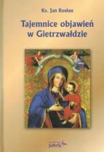 Tajemnice objawień w Gietrzwałdzie - , ks. Jan Rosłan
