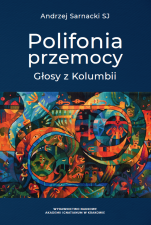 Polifonia przemocy - Głosy z Kolumbii, Andrzej Sarnacki SJ
