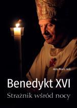 Benedykt XVI - Strażnik wśród nocy, Aldo Maria Valli