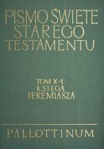Pismo Święte Starego Testamentu Tom X-1 Księga Jeremiasza - Tom X-1 Księga Jeremiasza, oprac. ks. Lech Stachowiak