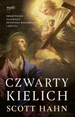 Czwarty kielich  - Odkrywanie tajemnicy Ostatniej Wieczerzy i krzyża, Scott Hahn