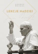 Lekcje nadziei  - Moje niespodziewane życie ze świętym Janem Pawłem II, George Weigel