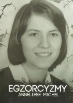 Egzorcyzmy Anneliese Michel - ,