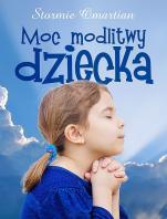 Moc modlitwy dziecka - , Stormie Omartian