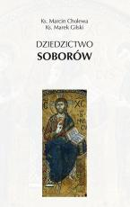 Dziedzictwo soborów - , ks. Marcin Cholewa, ks. Marek Gilski