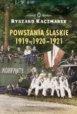 Powstania śląskie 1919-1920-1921 - Nieznana wojna polsko-niemiecka, Ryszard Kaczmarek