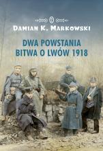 Dwa powstania. Bitwa o Lwów 1918 - , Damian K. Markowski