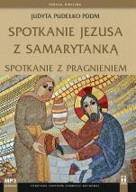 Spotkanie Jezusa z Samarytanką - Spotkanie z pragnieniem, s. Judyta Pudełko PDDM