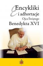 Encykliki i adhortacje Ojca Świętego Benedykta XVI - , Benedykt XVI