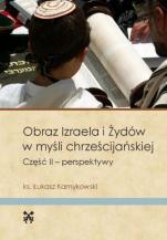 Obraz Izraela i Żydów w myśli chrześcijańskiej - Część II - perspektywy, ks. Łukasz Kamykowski