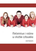 Małżeństwo i rodzina w służbie człowieka - Refleksja nad nauczaniem ks. prof. dr. hab. Jerzego Bajdy, red. Marek Kluz, Józef Młyński