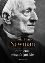 Sumienie chrześcijańskie - , św. John Henry Newman