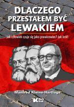 Dlaczego przestałem być lewakiem - Jak człowiek czuje się jako prawicowiec? Jak król!, Manfred Kleine-Hartlage