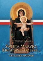 Święta Maryjo, Królowo Polski Czytanki majowe - Czytanki majowe,
