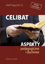 Celibat wyd. 3 - Aspekty pedagogiczne i duchowe, Józef Augustyn SJ