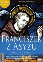 Franciszek z Asyżu Podróż i marzenie - Podróż i marzenie, Murray Bodo OFM
