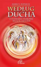 Według Ducha / O potrzebie osobowej relacji... - O potrzebie osobowej relacji z Bogiem, Marko I. Rupnik SJ