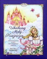 Ukochanej Małej Księżniczce - Drogocenne listy od Twojego Króla, Shery Rose Shepherd