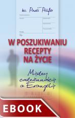 W poszukiwaniu recepty na życie - Między codziennością a Ewangelią, ks. Paweł Prüfer