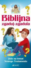 Biblijna zgaduj-zgadula - Quiz na temat Nowego Testamentu, Ewelina Parszewska