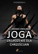 Joga. Zagrożenie dla chrześcijan - , ks. Andrzej Zwoliński