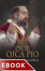 Życie Ojca Pio - , Gracjan Franciszek Majka OFMCap