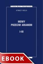 Mowy przeciw arianom I-III - , Atanazy Wielki