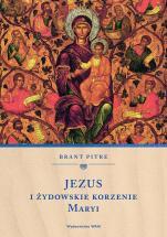 Jezus i żydowskie korzenie Maryi - , Brant Pitre