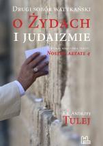 Drugi sobór watykański o żydach i judaizmie - Historia powstania tekstu Nostra aetate 4, ks. Andrzej Tulej